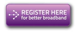 Register for better broadband